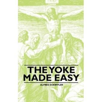 The Yoke Made Easy by Doerffler & Alfred