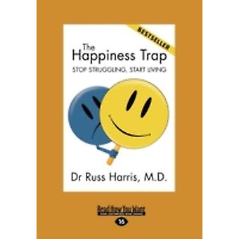 The Happiness Trap Large Print 16pt by Harris & Russ