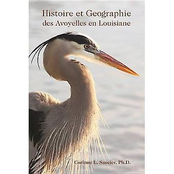 Histoire Et Geographie Des Avoyelles En Louisiane by Saucier & Corinne L.
