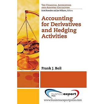 Accounting for Derivatives and Hedging Activities by Biel & Frank J.