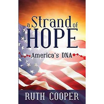 A Strand of Hope Americas DNA by Cooper & Ruth