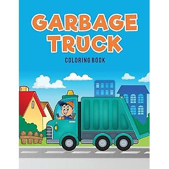 Garbage Truck Coloring Book by Kids & Coloring Pages for