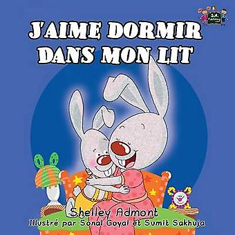 Jaime dormir dans mon lit I Love to Sleep in My Own Bed French Edition by Admont & Shelley