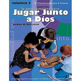 Guia Completa Para Jugar Junto A Dios Volumen 3 20 Presentaciones Para el Invierno by Berryman & Jerome W