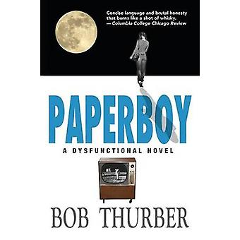 Paperboy A Dysfunctional Novel by Thurber & Bob
