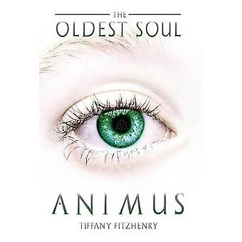 The Oldest Soul  Animus by FitzHenry & Tiffany