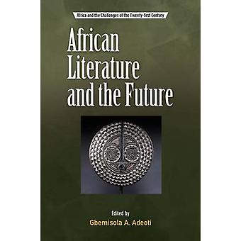 African Literature and the Future by Adeoti & Gbemisola