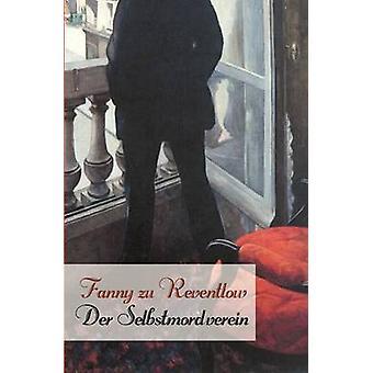 Der Selbstmordverein by Reventlow & Fanny Zu