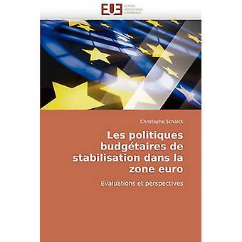 Les Politiques Budgetaires de Stabilisation Dans La Zone Euro by Schalck & Christophe