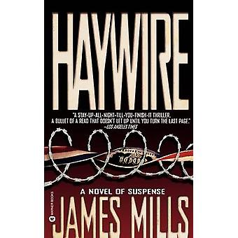 Haywire by Mills & James