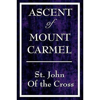Ascent of Mount Carmel by St John of the Cross & John Of the Cross