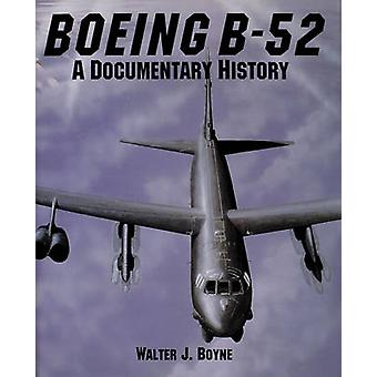 The Boeing B-52 - A Documentary History (New edition) by Walter J. Boy