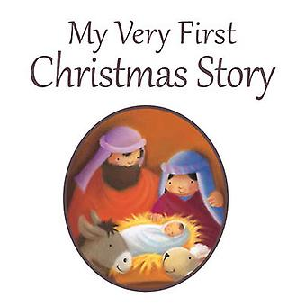 My Very First Christmas Story by Juliet David & Illustrated by Pauline Siewert