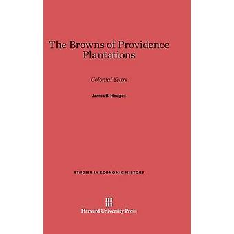 The Browns of Providence Plantations by James B Hedges - 978067449270