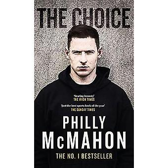 The Choice by Philly McMahon - 9780717181025 Book