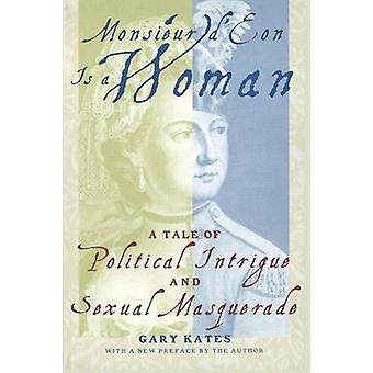 Monsieur D'Eon is a Woman - A Tale of Political Intrigue and Sexual Ma