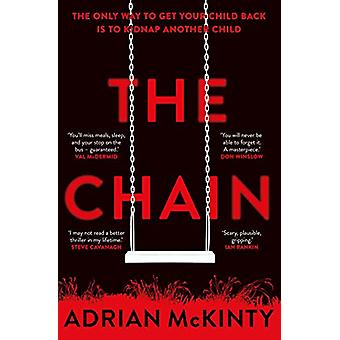 The Chain - The gripping - unique - must-read thriller of the year by
