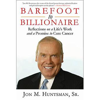 Barefoot to Billionaire - Reflections on a Life's Work and a Promise t