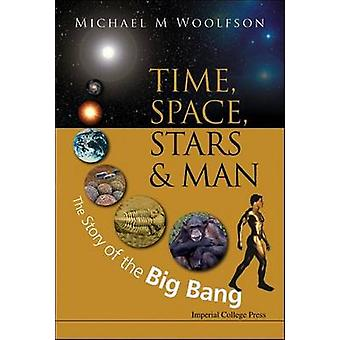 Time - Space - Stars & Man - The Story of the Big Bang by Michael Mark