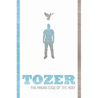 The Knowledge of the Holy by A. W. Tozer - 9781850786214 Book