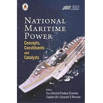 National Maritime Power - Concepts - Constituents and Catalysts by Pra