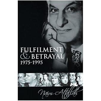 Fulfilment and Betrayal 1975-95