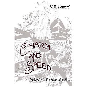 Charme und Geschwindigkeit: Virtuosität in den darstellenden Künsten