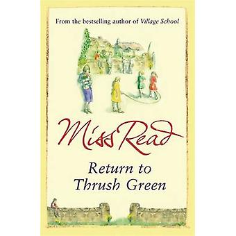 Return to Thrush Green by Miss Read - 9780752882369 Book