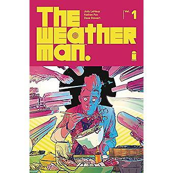 The Weatherman Volume 1 by Jody LeHeup - 9781534308732 Book