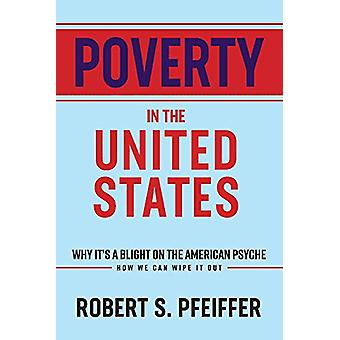 Poverty in the United States - Why It's a Blight On the American Psych