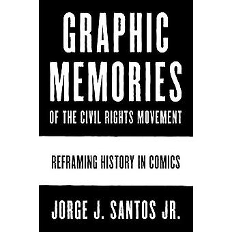 Graphic Memories of the Civil Rights Movement - Reframing History in C