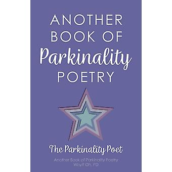Another Book of Parkinality Poetry by The Parkinality Poet