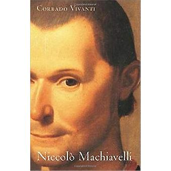 Niccolo Machiavelli - An Intellectual Biography by Corrado Vivanti - 9