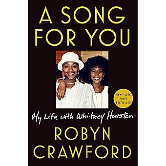 A Song For You - My Life with Whitney Houston by Robyn Crawford - 9781