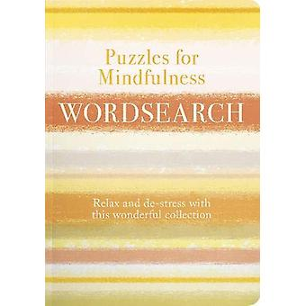 Puzzles for Mindfulness Wordsearch - De-stress with this compilation o
