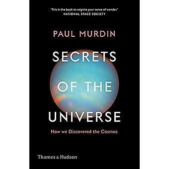 Secrets of the Universe - How We Discovered the Cosmos by Paul Murdin