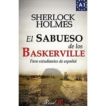 El sabueso de los Baskerville para estudiantes de espanol  The hound of the Baskervilles for Spanish learners by J A Bravo & Sir Arthur Conan Doyle & Edited by Read It