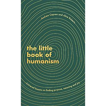 The Little Book of Humanism by Roberts & AliceCopson & Andrew