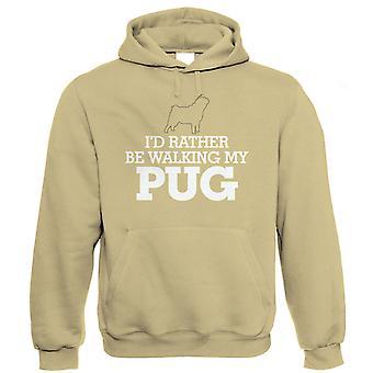 I'd Rather estar Andando Meu Pug, Engraçado Unissex Hoodie, Toy Dog Presente Pai Mãe