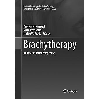 Brachytherapie door Edited by Paolo Montemaggi & Edited by Mark Trombetta & Edited by Luther W Brady