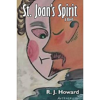 St. Joan's Spirit by R J Howard - 9781458216052 Book