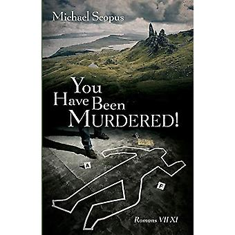 You Have Been Murdered! by Michael Scopus - 9781725251434 Book