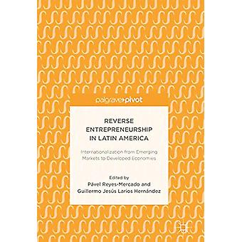 Reverse Entrepreneurship in Latin America - Internationalization from