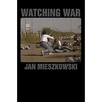 Kijken naar Oorlog door Jan Mieszkowski