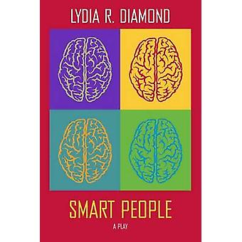 Smart People  A Play by Lydia R Diamond