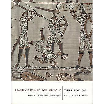Readings in Medieval History Later Middle Ages v. 2 by Edited by Patrick Geary
