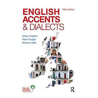 English Accents and Dialects  An Introduction to Social and Regional Varieties of English in the British Isles Fifth Edition by Arthur Hughes