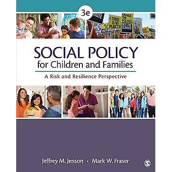 Social Policy for Children and Families by Edited by Jeffrey M Jenson & Edited by Mark W Fraser