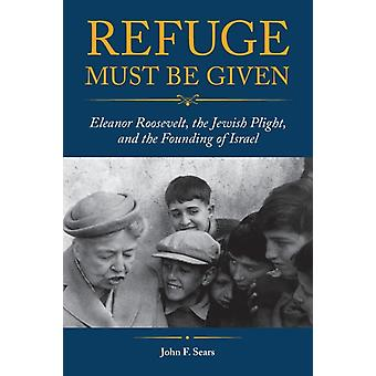 Refuge Must Be Given by John F. Sears