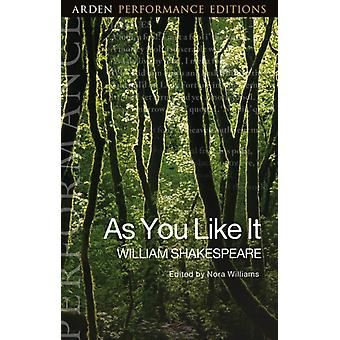 As You Like It Arden Performance Editions by William Shakespeare